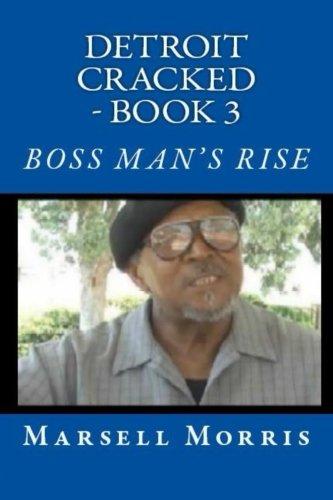 Read Online Detroit Cracked - Book 3:  Boss Man's Rise (Volume 3) pdf epub