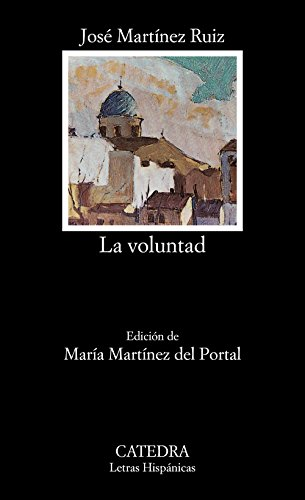 La voluntad / The Willpower (Letras hispanicas / Hispanic Writings) (Spanish Edition)