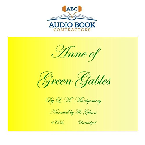 Anne of Green Gables (Classic Books on CD Collection) [UNABRIDGED] by Audio Book Contractors, LLC