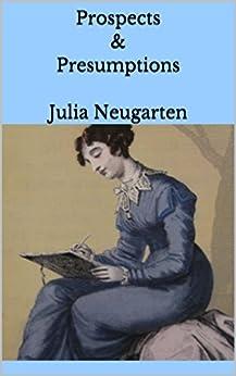 Prospects & Presumptions by [Neugarten, Julia]