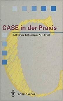 CASE in der Praxis: Softwareentwicklungsumgebungen für Informationssysteme (Springer Compass)