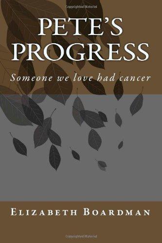 Download Pete's Progress: Someone we love had cancer pdf