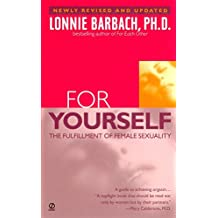 For Yourself: The Fulfillment of Female Sexuality (Revised and Updated)