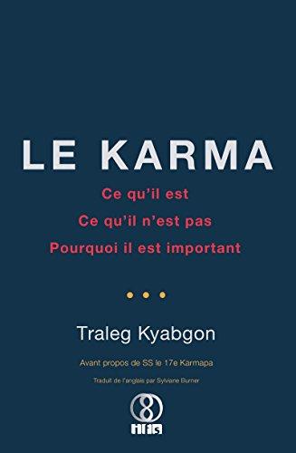 Le Karma Ce Qu Il Est Ce Qu Il N Est Pas Pourquoi Il Est