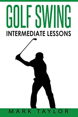 Golf Swing: Intermediate Lessons