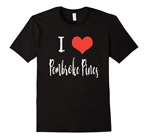 I Love Pembroke Pines T Shirt - Pines Pembroke Fit You
