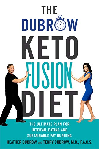 The Dubrow Keto Fusion Diet: The Ultimate Plan for Interval Eating and Sustainable Fat Burning (The Best Fat Burning Diet)