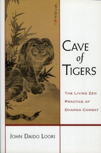 (Cave of Tigers: The Living Zen Practice of Dharma Combat)