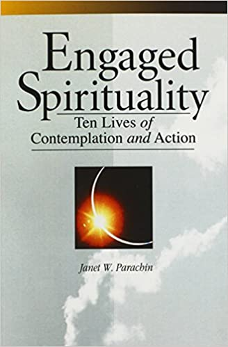 By Dr. Janet Parachin - Engaged Spirituality: Ten Lives of Contemplation and Action (1999-01-16)