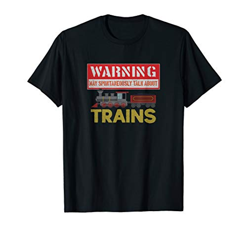 Warning May Spontaneously talk about Trains Gift Shirt for sale  Delivered anywhere in USA