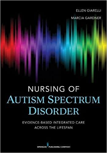 Book Nursing of Autism Spectrum Disorder: Evidence-Based Integrated Care across the Lifespan