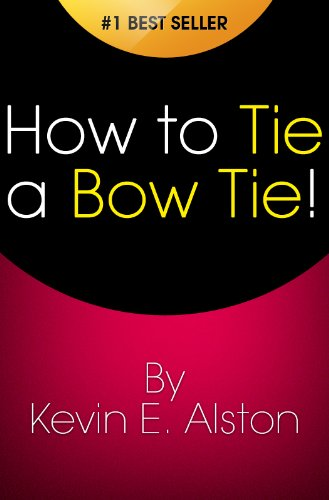 How to Tie a Bow Tie: Tying a Bow tie Fast & Easy! Finally, Learn How to Tie a Bowtie the Right Way
