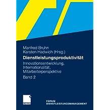 Dienstleistungsproduktivität: Band 2: Innovationsentwicklung, Internationalität, Mitarbeiterperspektive. Forum Dienstleistungsmanagement