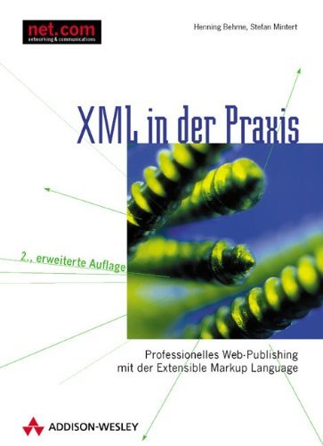 XML in der Praxis . Professionelles Web-Publishing mit der Extensible Markup Language (net.com) by Henning Behme (2000-05-15)