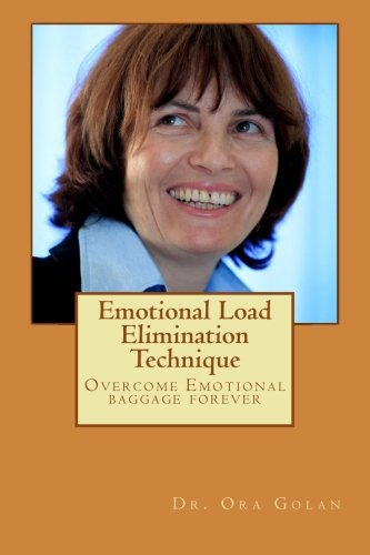Download Emotional Load Elimination Technique: The way to overcome negative phenomena that rule our lives pdf epub