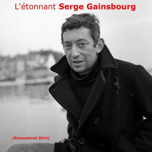 L'étonnant Serge Gainsbourg (R...