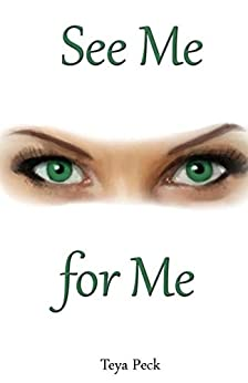 See Me For Me (English Edition) por [Peck, Teya]