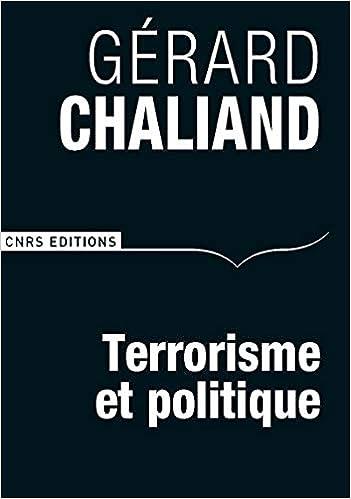 Amazon Fr Terrorisme Et Politique Gerard Chaliand Livres