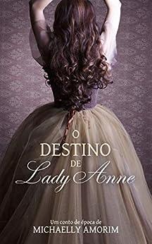O destino de Lady Anne por [Amorim, Michaelly]