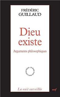 Dieu existe : Arguments philosophiques par Frédéric Guillaud