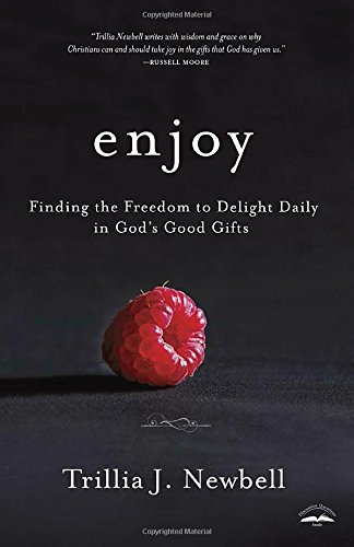 enjoy-finding-the-freedom-to-delight-daily-in-gods-good-gifts