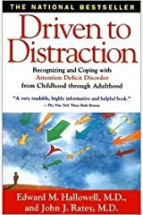 Driven to Distraction: Recognizing and Coping with Attention Deficit Disorder from Childhood Through Adulthood by Edward M. Hallowell, Hallowell, John J. Ratey Paperback
