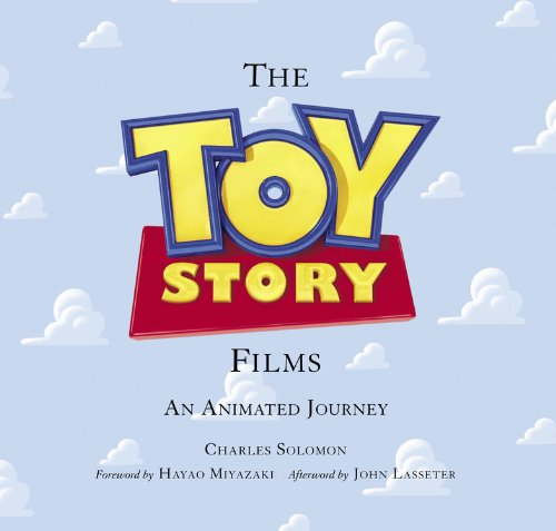 The Toy Story Films: An Animated Journey (Disney Editions Deluxe (Film))