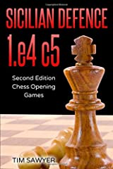 Sicilian Defence 1.e4 c5: Second Edition - Chess Opening Games Paperback