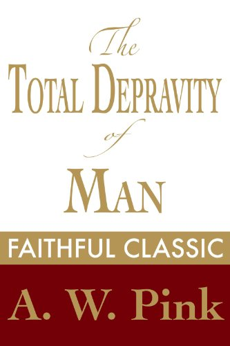 (The Total Depravity of Man (The Pink Collection Book 55))