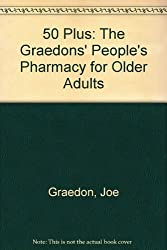 50 Plus: The Graedons' People's Pharmacy for Older Adults