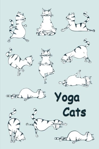 Journal: Yoga Cats (Blue) 6x9 - LINED JOURNAL - Journal with lined pages - (Diary, Notebook) (Cats & Kittens Lined Journal Series)
