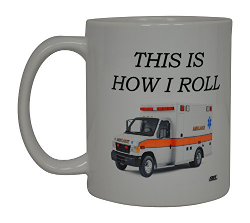 Paramedic Coffee Mug - EMT Funny Coffee Mug This Is How I Roll Novelty Cup Great Gift Idea For EMT EMS Paramedic Ambulance