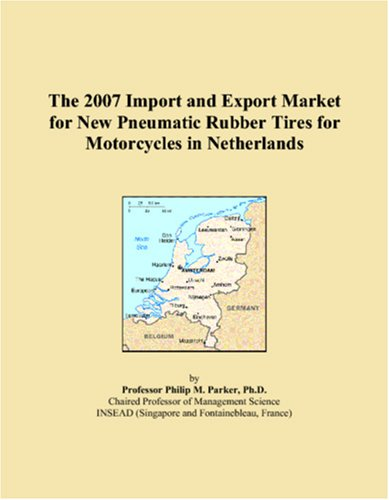 Download The 2007 Import and Export Market for New Pneumatic Rubber Tires for Motorcycles in Netherlands pdf epub