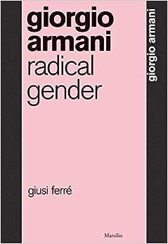 Book Giorgio Armani: Radical Gender