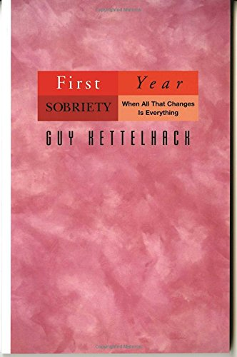 First Year Sobriety: When All That Changes Is Everything