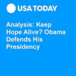 Analysis: Keep Hope Alive? Obama Defends His Presidency | Susan Page
