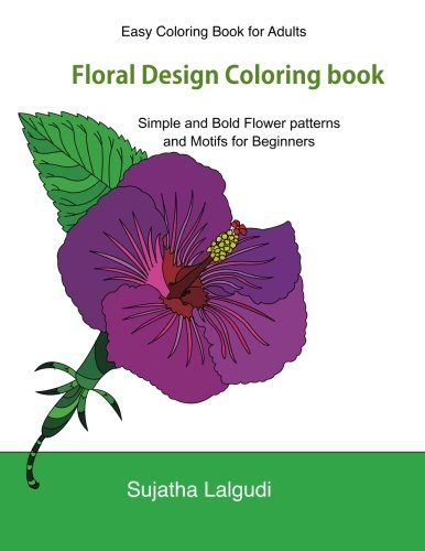 Amazon Easy Coloring Book For Adults Floral Design Adult With 50 Basic Simple And Bold Flower Patterns Motifs