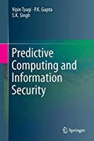 Predictive Computing and Information Security Front Cover