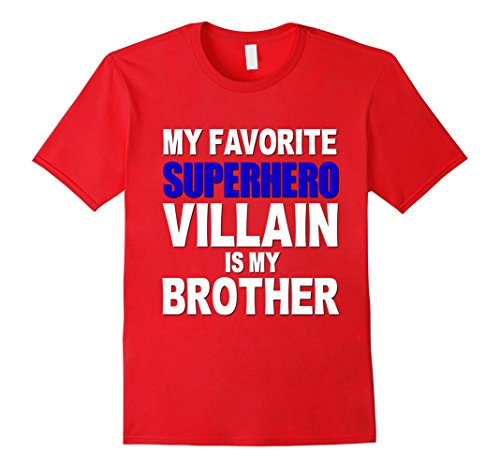 Men's My Favorite Superhero Villain Is My Brother Shirt Funny Kids Small Red (Heroes And Villains Clothing)