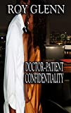 Doctor-Patient Confidentiality (Tales of Romantic Suspense Book 6)