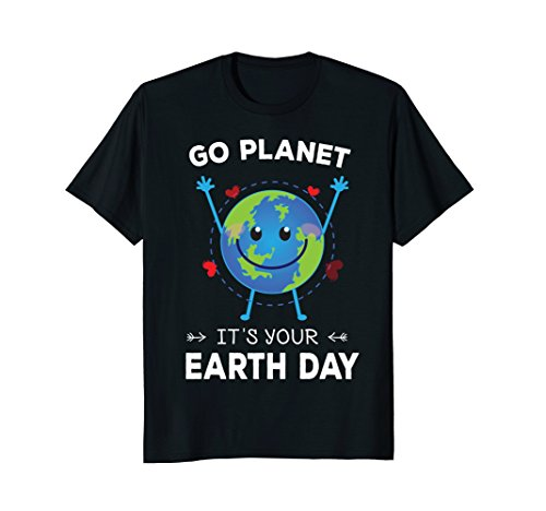 Go Planet It's Your Earth Day 2018 T-Shirt