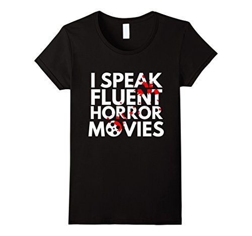 Womens I Speak Fluent Horror Movies Film Halloween Hobby Funny Tee Medium Black (90s Halloween Films)