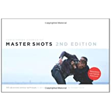MasterShots Vol 1, 2nd 100 Advanced Camera Techniques to Get an Expensive Look on Your Low-Budget Movie