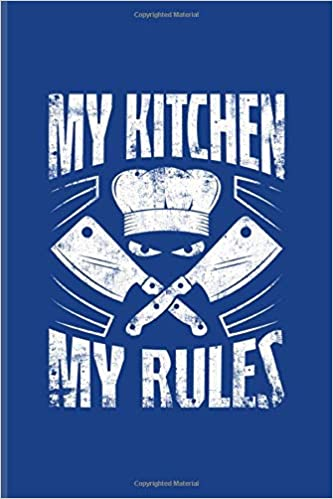 My Kitchen My Rules: Funny Cooking Quotes Journal For ...