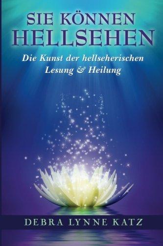 Sie Konnen Hellsehen: Die Kunst der hellseherischen Lesung und Heilung (Psychic Development Series)