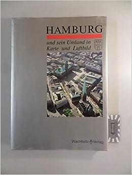 Hamburg Und Sein Umland In Karte Und Luftbild Eine Landeskunde