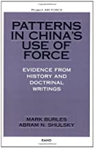 Patterns In China's Use Of Force: Evidence From History And Doctrinal Writings (project Air Force)