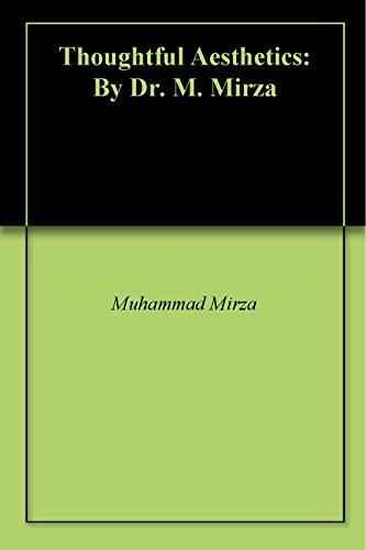 Amazon com: Thoughtful Aesthetics: By Dr  M  Mirza eBook