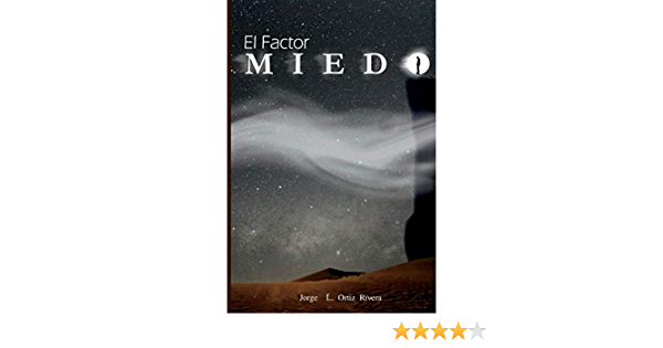 El Factor Miedo : Ortiz, Jorge L: Amazon.es: Libros