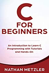 Master the ins and out of C programming and take your skills to the next level with this powerful introductory guide to C coding!       Have you tried a bunch of free tutorials about C programming on YouTube and read tons of tutorial a...